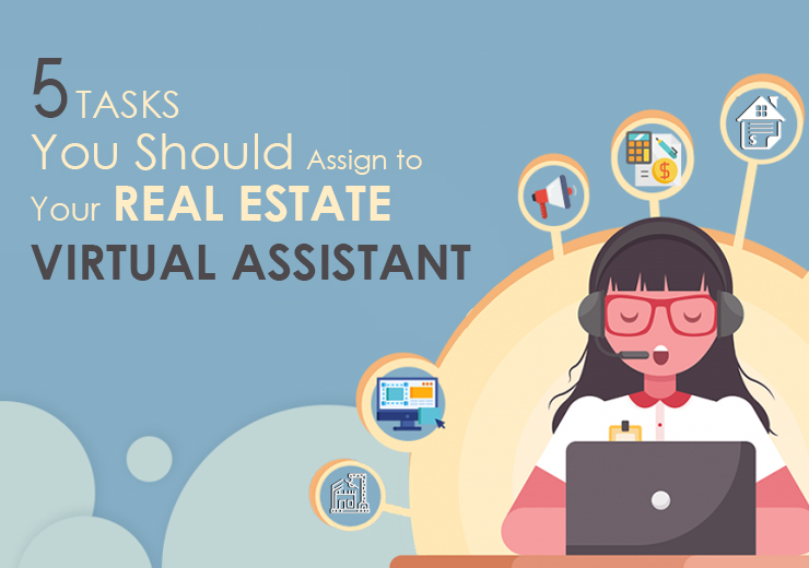 Five Tasks You Should Assign to Your Real Estate Virtual Assistant