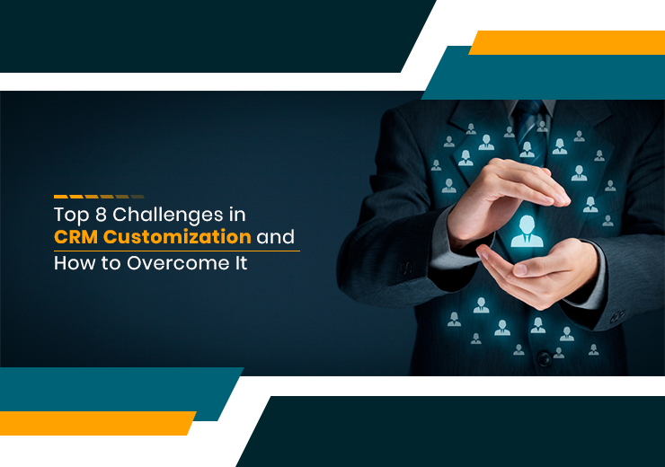 Challenges in CRM Customization