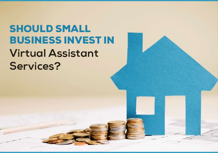 Should Small Business Invest In Virtual Assistant Services