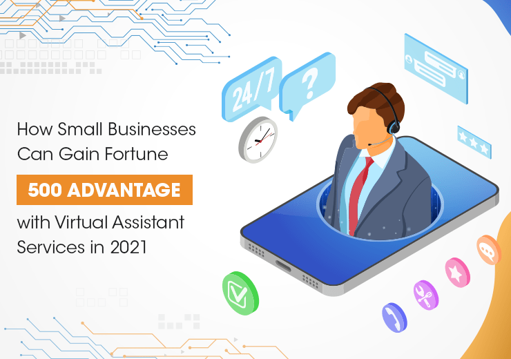 How Small Businesses Can Gain Fortune 500 Advantage with Virtual Assistant Services in 2021