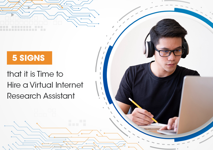 5 Signs That It Is Time To Hire A Virtual Internet Research Assistant