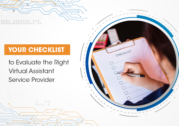 Your Checklist To Evaluate The Right Virtual Assistant Services Provider